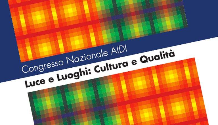 """Congresso Nazionale AIDI 2018 """"Luce e Luoghi: Cultura e Qualità"""""""
