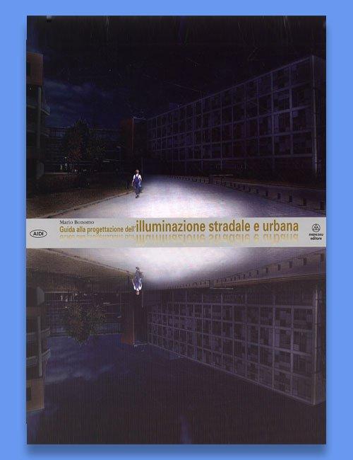 Guida alla progettazione dell'illuminazione stradale e urbana